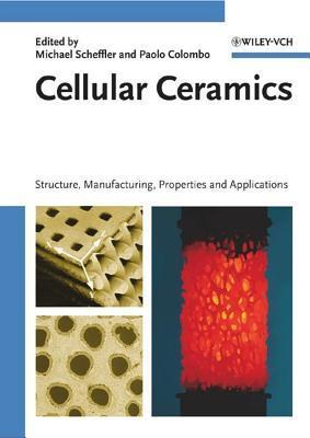 Cellular Ceramics  by  Michael Scheffler