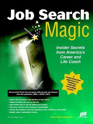 Job Search Magic: Job Search Secrets from Americas Career and Life Coach  by  Susan Britton Whitcomb