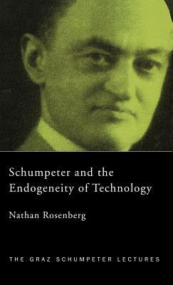 Schumpeter and the Endogeneity of Technology: Some American Perspectives  by  Nathan Rosenberg