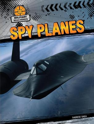 Spy Planes  by  Therese Shea