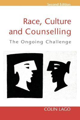 Race, Culture and Counselling: Theory and Practice Colin Lago