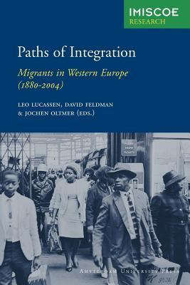 Paths of Integration: Migrants in Western Europe (1880-2004)  by  Leo Lucassen