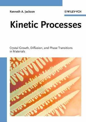 Kinetic Processes  by  Kenneth A. Jackson
