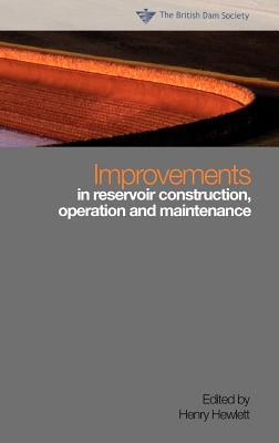 Improvements in Reservoir Construction, Operation and Maintenance: Proceedings of the 14th Conference of the British Dam Society at the University of  by  Henry Hewlett