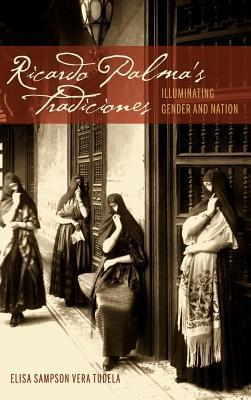 Ricardo Palmas Tradiciones: Illuminating Gender and Nation  by  Elisa Sampson Tudela