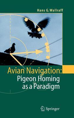 Avian Navigation: Pigeon Homing as a Paradigm Hans G Wallraff