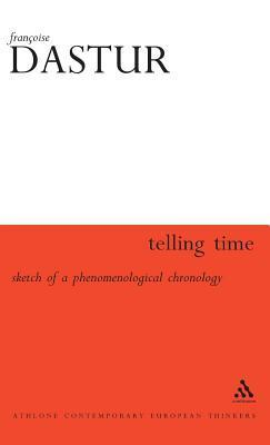 Telling Time: Sketch of a Phenomenological Chrono-Logy  by  Francoise Dastur