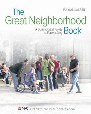 Great Neighborhood Book  by  Jay Walljasper