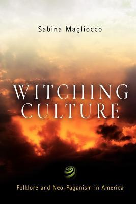 Witching Culture  by  Sabina Magliocco