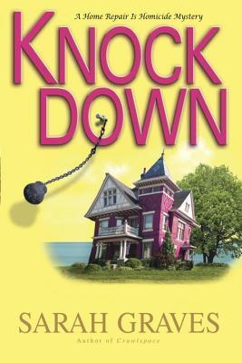 Knockdown: A Home Repair Is Homicide Mystery Sarah Graves