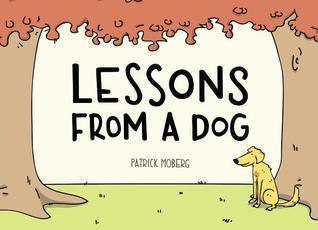 Lessons from a Dog Patrick Moberg
