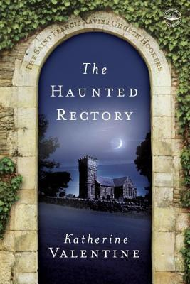 Haunted Rectory: The Saint Francis Xavier Church Hookers  by  Katherine Valentine