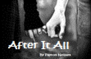 After it all  by  Payton Nielsen