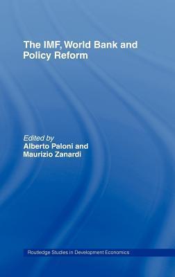 The IMF, World Bank and Policy Reform Maurizio Zanardi