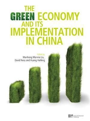The Green Economy and Its Implementation in China Manhong Mannie Liu