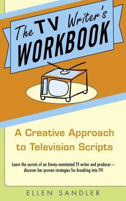 TV Writers Workbook: A Creative Approach to Television Scripts  by  Ellen Sandler