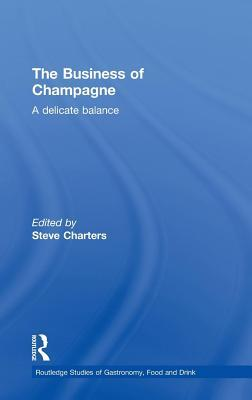 Business of Champagne: A Delicate Balance  by  Steve Charters