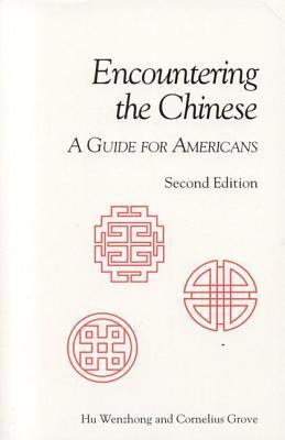 Encountering the Chinese: A Guide for Americans Gilles Asselin
