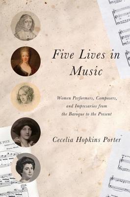 Five Lives in Music Cecelia Hopkins Porter