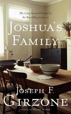 Joshuas Family: The Long-Awaited Prequel to the Bestselling Joshua Joseph F Girzone