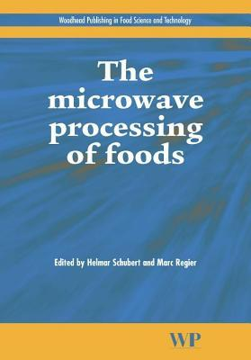 The Microwave Processing of Foods H Reiger Schubert  M