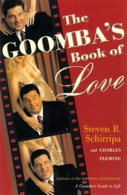 The Goombas Book of Love Steven R Schirripa