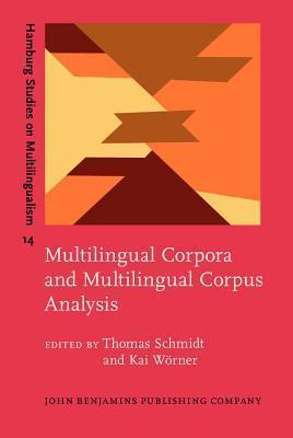 Multilingual Corpora and Multilingual Corpus Analysis Thomas Schmidt