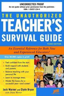 Unauthorized Teachers Survival Guide: An Essential Reference for Both New and Experienced Educators! Clyde Bryan