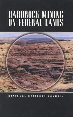 Hardrock Mining on Federal Lands  by  National Research Council