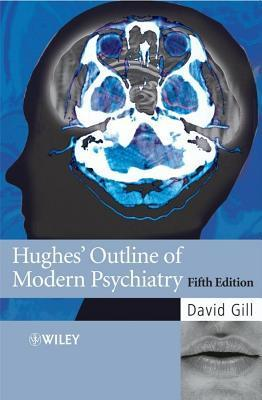 Hughes Outline of Modern Psychiatry  by  David Gill