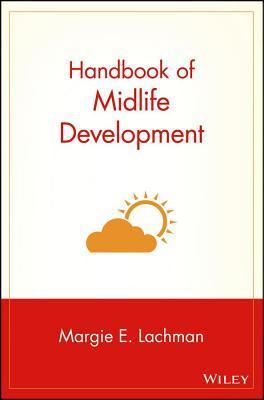 Handbook of Midlife Development Margie E Lachman