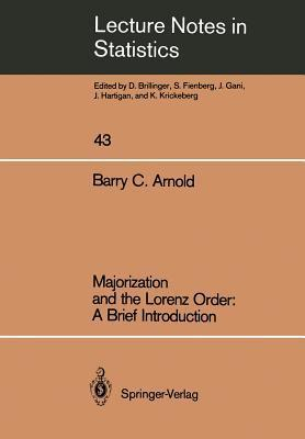 Majorization and the Lorenz Order: A Brief Introduction  by  Barry C. Arnold