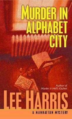 Murder in Alphabet City: A Manhattan Mystery  by  Lee Harris