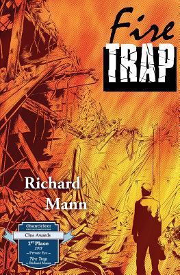 Fire Trap Richard  Mann