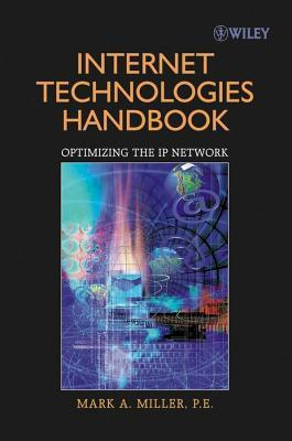 Internet Technologies Handbook Mark A. Miller