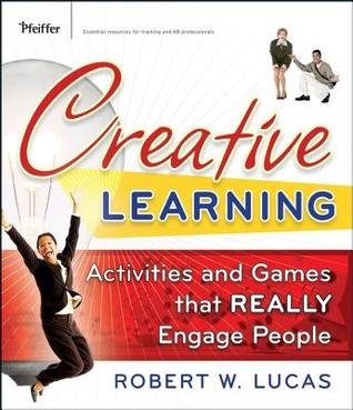 Creative Learning  by  Robert W. Lucas