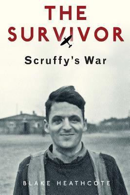 The Survivor: Scruffys War  by  Blake Heathcote