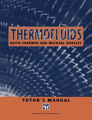 Thermofluids: Tutor S Manual  by  Keith Sherwin