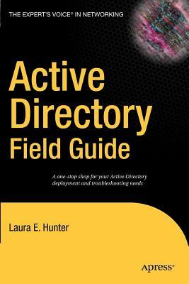Active Directory Field Guide  by  Laura E. Hunter