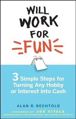 Will Work for Fun Alan R. Bechtold