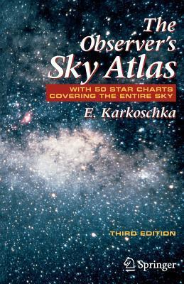 Observers Sky Atlas: With 50 Star Charts Covering the Entire Sky  by  Erich Karkoschka