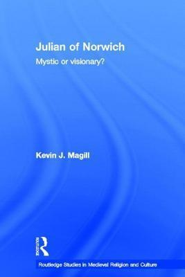 Julian of Norwich Kevin J. McGill