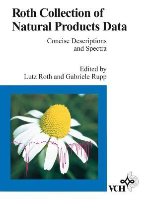 Roth Collection of Natural Products Data: Concise Descriptions and Spectra  by  Lutz Roth