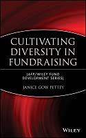 Cultivating Diversity in Fundraising (Afp/Wiley Fund Development Series)  by  J Pettey