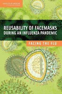 Reusability of Facemasks During an Influenza Pandemic: Facing the Flu  by  Cdrfip
