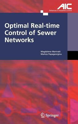 Optimal Real-Time Control of Sewer Networks Magdalene Marinaki
