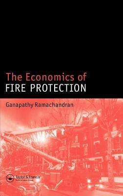 The Economics of Fire Protection Ganapathy Ramachandran
