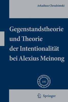 Gegenstandstheorie Und Theorie Der Intentionalitat Bei Alexius Meinong  by  Arkadiusz Chrudzimski