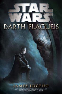 Darth Plagueis: Star Wars  by  James Luceno