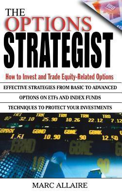 Options Strategist: How to Invest and Trade Equity-Related Options Marc Allaire